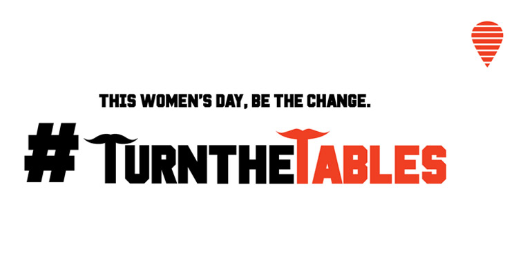 BE THE CHANGE. TURN THE TABLES